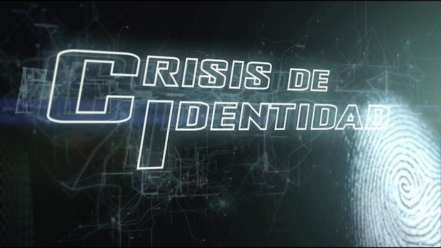 Crisis de Identidad - ¡Este mensaje cambiara el Mundo-