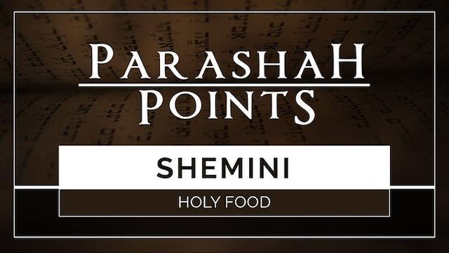Parashah Points: Shemini – Holy Food