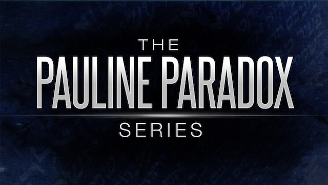 """The Pauline Paradox Series - Part 2 """"The Paul You Never Knew"""" 