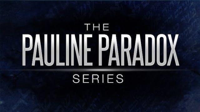 "The Pauline Paradox Series - Part 2 ""..."