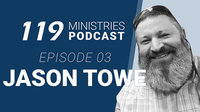 119 Ministries Podcast Ep. 3 Jason Towe
