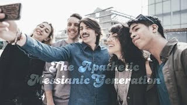 The Apathetic Messianic Generation | Chris Franke