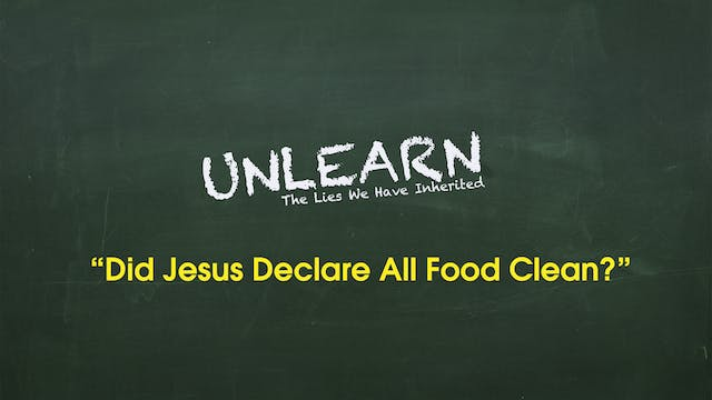 Did Jesus declare all food clean, and...