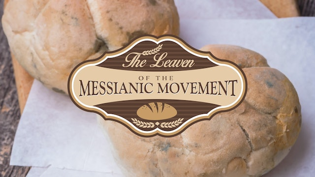 The Leaven of the Messianic Movement