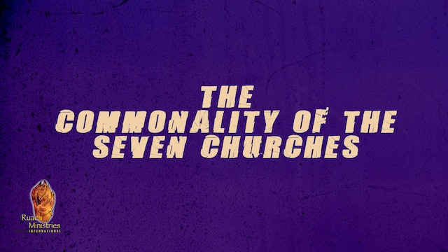 The Commonality of the Seven Churches | Dr. David E Jones Ph.D