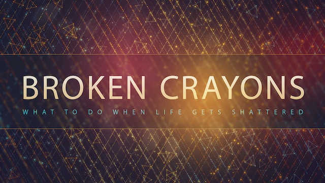 Broken Crayons | Founded in Truth Ministries