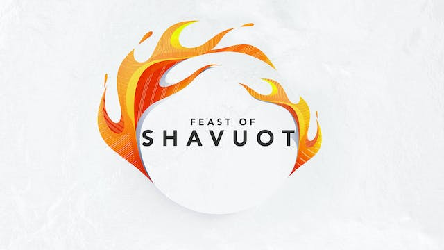 The Feast of Shavuot  | Rico Cortes