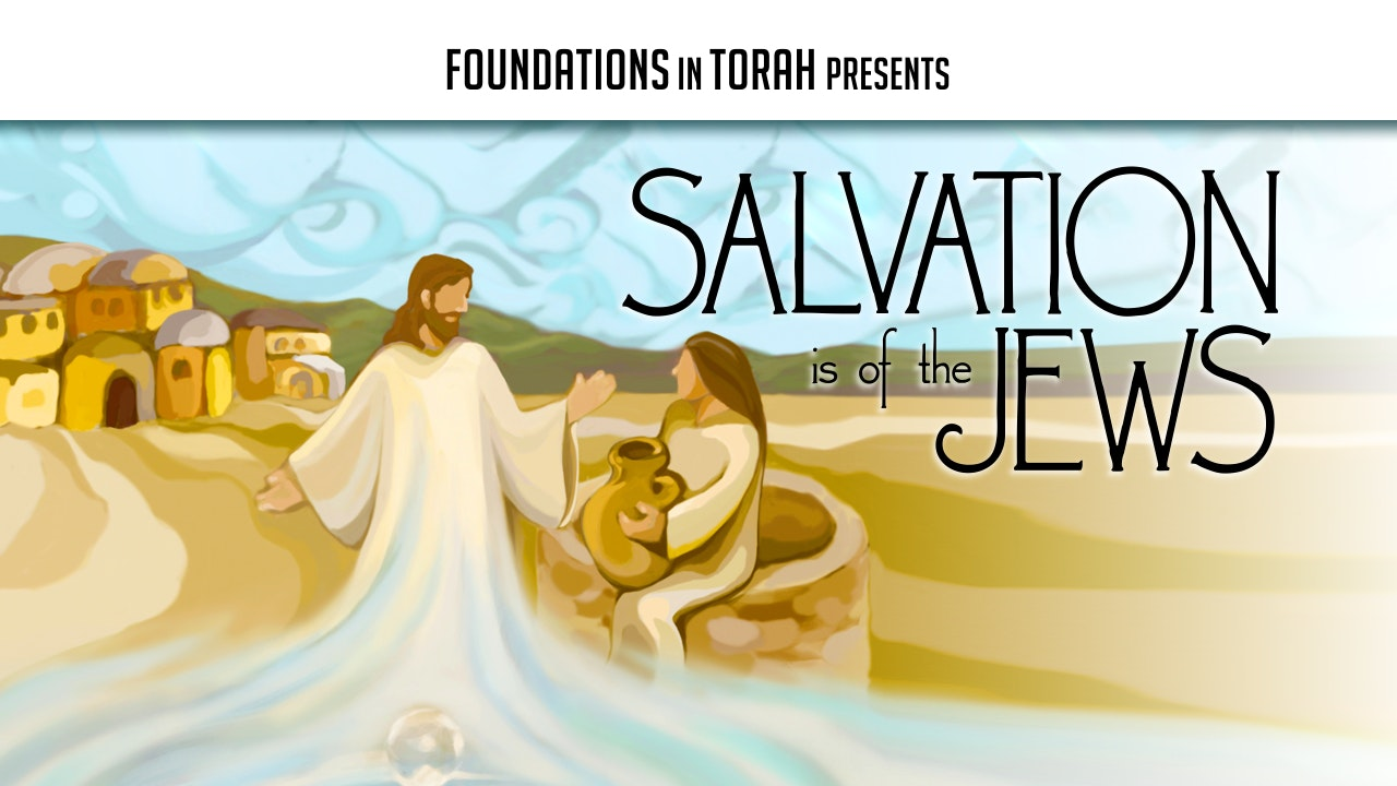 Salvation is of the Jews