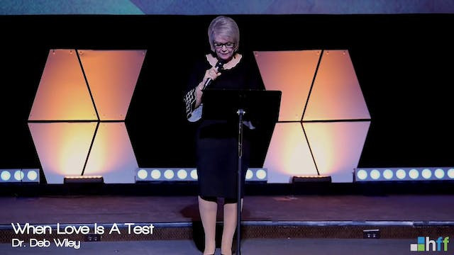 When Love is a Test | Dr. Deb Wiley