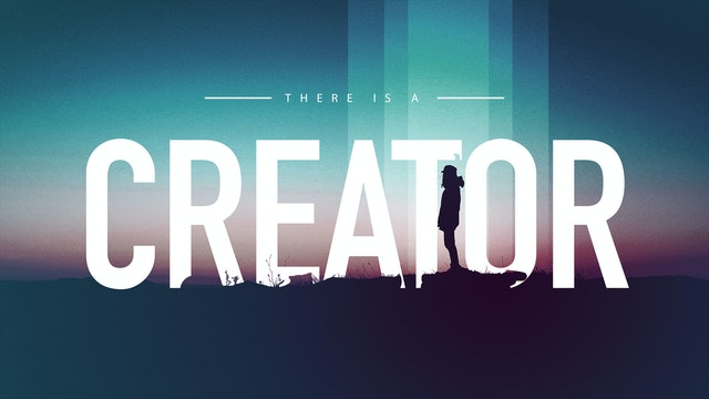 There is a Creator