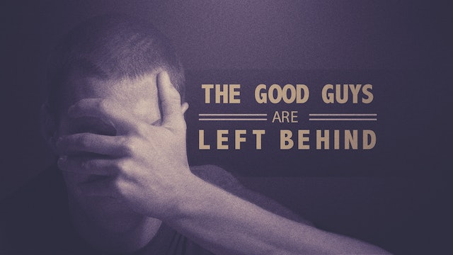 The Good Guys Are Left Behind | Brad Scott