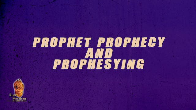 Prophet Prophecy and Prophesying | Da...