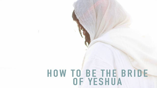 How To Be The Bride of Yeshua | Eddie...