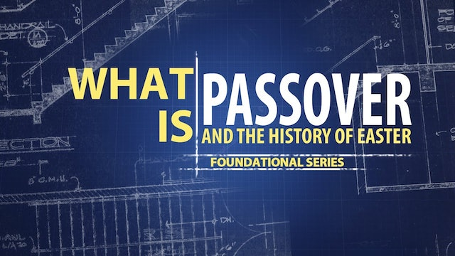 What is Passover and the History of Easter | Founded In Truth Ministries
