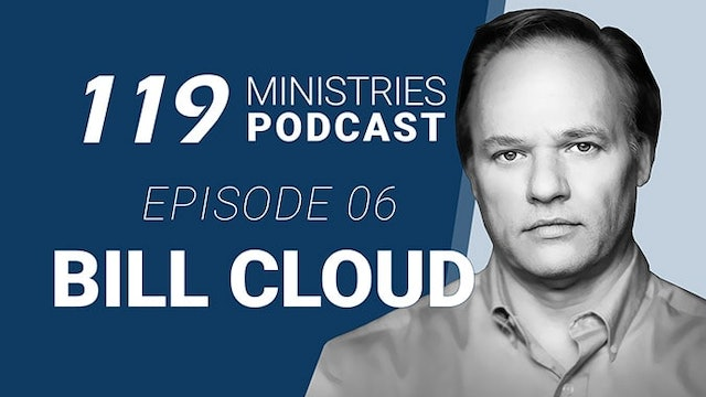 119 Ministries Podcast Ep. 6 Bill Cloud