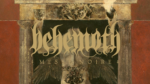 "Behemoth ""Messe Noire"""