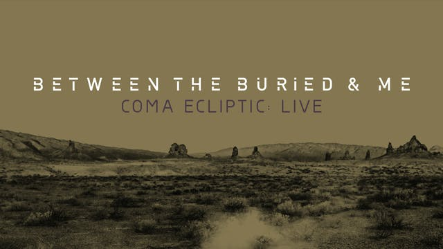 """Between the Buried and Me """"Coma Ecliptic: Live"""""""