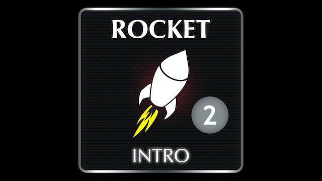 ROCKET Intro 2