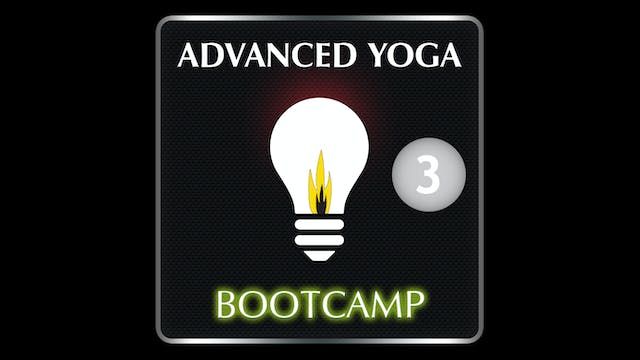 ADVANCED YOGA BOOTCAMP 3