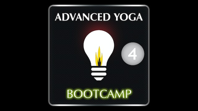 ADVANCED YOGA BOOTCAMP 4