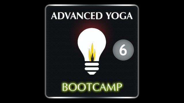 ADVANCED YOGA BOOTCAMP 6