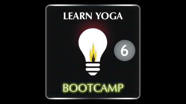 LEARN YOGA BOOTCAMP 6