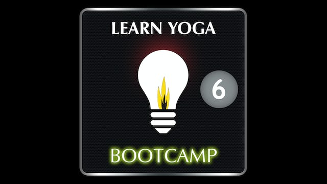 LEARN YOGA BOOTCAMP 6