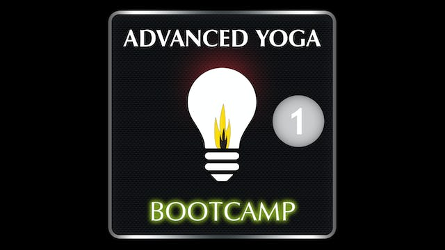 ADVANCED YOGA BOOTCAMP 1