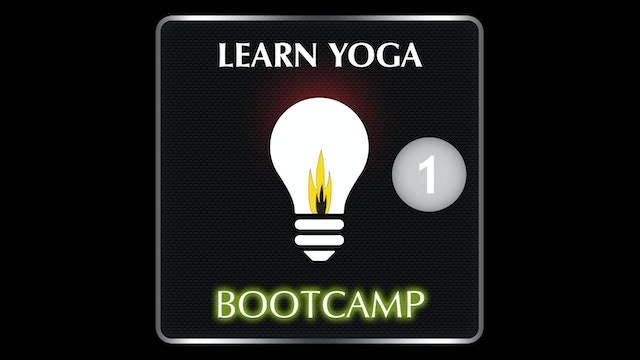 LEARN YOGA BOOTCAMP 1