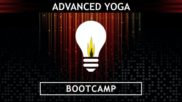 Advanced Yoga Bootcamp