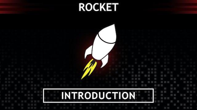 *ROCKET Intro
