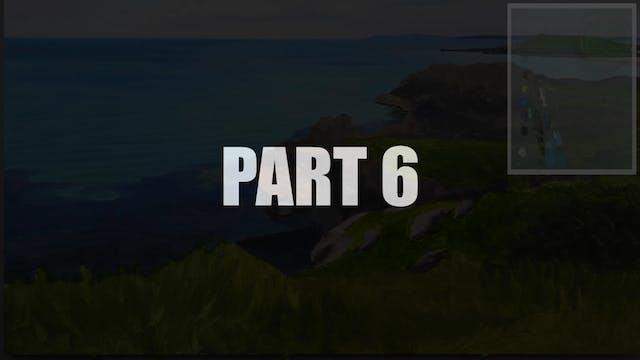 Part 6