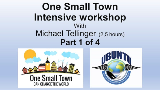 Part One: One Small Town Workshop with Michael Tellinger
