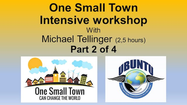 Part Two: One Small Town Workshop with Michael Tellinger
