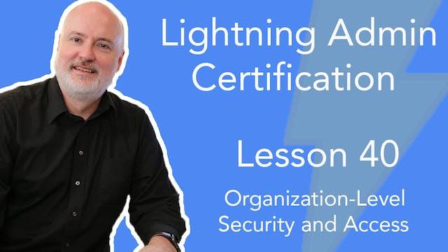 Lesson 40 - Organization-Level Securi...