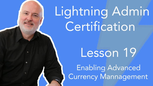 Lesson 19 - Enabling Advanced Currency Management