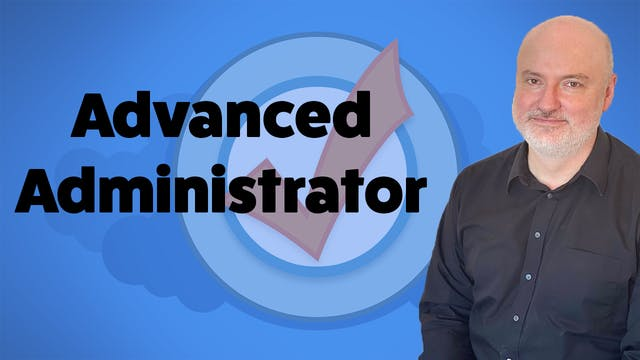 Salesforce Certified Advanced Administrator