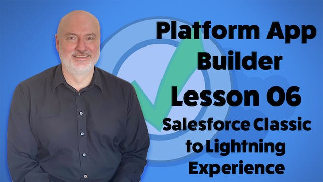 Lesson 06 - Switching from Salesforce...