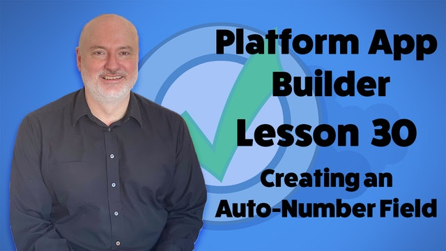 Lesson 30 - Creating an Auto-Number Field