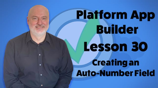 Lesson 30 - Creating an Auto-Number F...