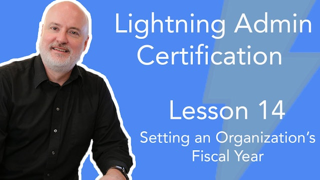 Lesson 14 - Setting an Organization's Fiscal Year