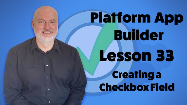 Lesson 33 - Creating a Checkbox Field