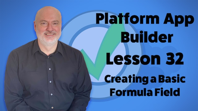 Lesson 32  - Creating a Basic Formula Field