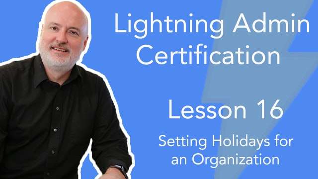Lesson 16 - Setting Holidays for an Organization's Business Hours