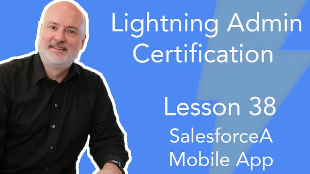 Lesson 38 - SalesforceA Mobile App fo...