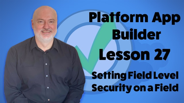Lesson 27 - Setting Field Level Security on a Field