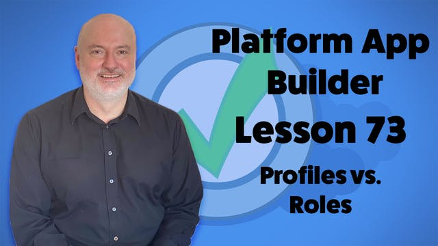 Lesson 73 - Profiles vs. Roles