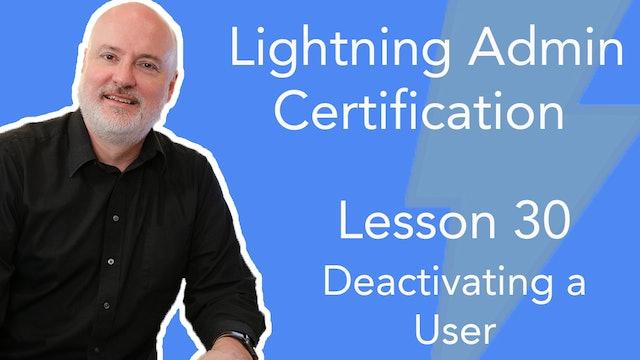 Lesson 30 - Deactivating a User