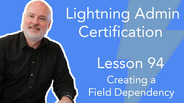 Lesson 94 - Creating a Field Dependen...