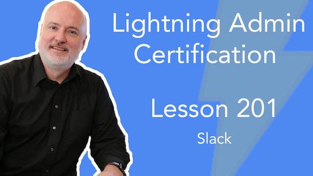 Lesson 201 - Slack - The Future of Co...